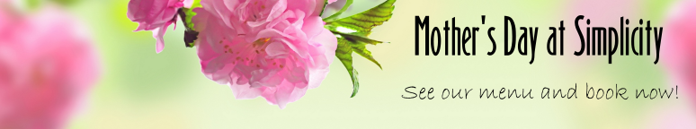 Mother's Day at Simplicity - See our menu and book now!